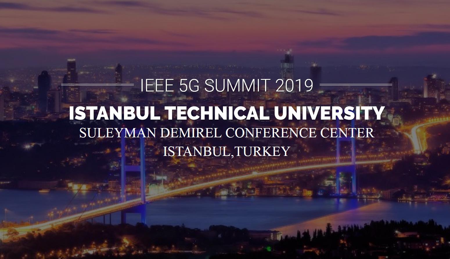 IEEE 5G SUMMIT İstanbul Zirvesi Sonuçlandı!